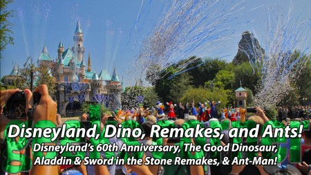 Disneyland, Dino, Remakes, and Ants! - Geeks Corner - Episode 442