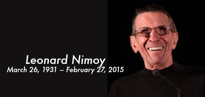 Leonard Nimoy  March 26, 1931 – February 27, 2015