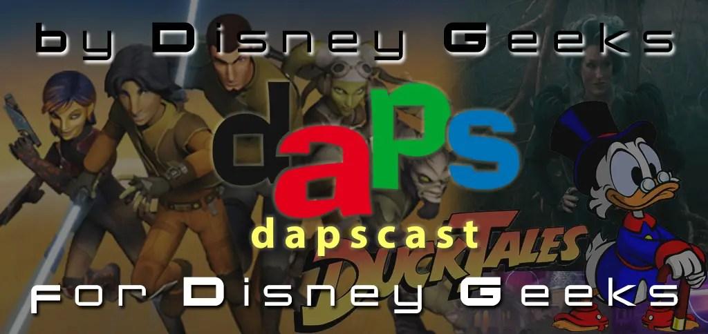 DuckTales Reboot, Into The Woods, Star Wars Rebels & More - DAPsCast Episode 17