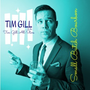 Small Batch Bourbon by Tim Gill & The Tim Gill All-Stars