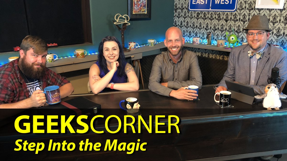 Step Into the Magic - GEEKS CORNER (With Special Guest Bret Iwan) - Episode 830