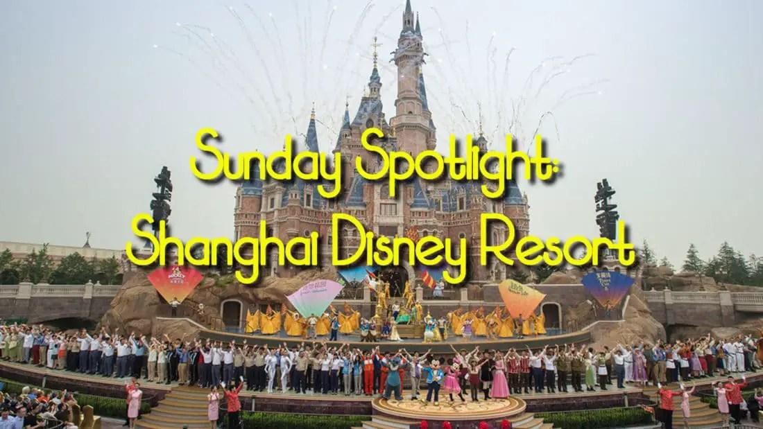 Sunday Spotlight: Shanghai Disney Resort