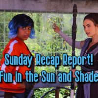 Sunday Recap Report - Fun In The Sun And Shade