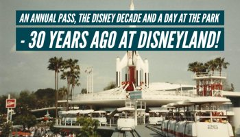 An Annual Pass, the Disney Decade and a Day at the Park - 30 Years Ago at Disneyland