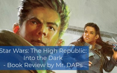 Star Wars: The High Republic: Into the Dark – Book Review by Mr. DAPs