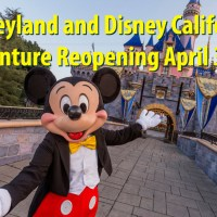 Disneyland and Disney California Adventure Reopening April 30th!