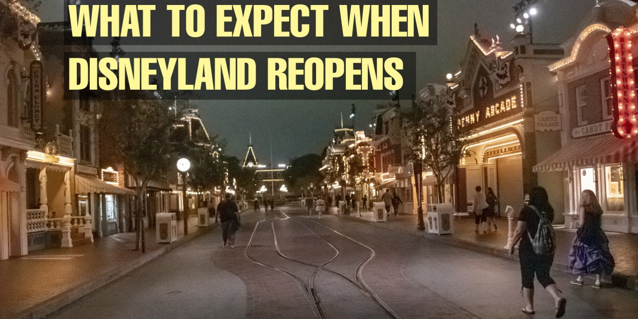 What to Expect for Disneyland Reopening and Reservation System From a Walt Disney World Experience