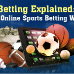 Sports Betting Explained: How Does Online Sports Betting Work