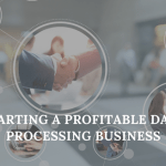 Starting a Profitable Data Processing Business