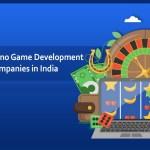 Top 5 Casino Game Development Companies in India