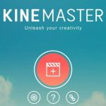 KineMaster For PC [Windows 10/ Mac] – Free Download