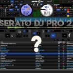 Serato DJ Pro 2.0 anticipazioni