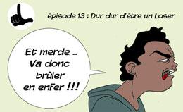 episode 13 loser blogbd webcomics dur dur d'être un loser