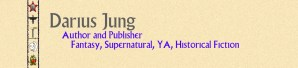 Author and Publisher, Fantasy, Supernatural, YA, Historical Fiction Novels and Short Stories