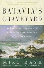 BATAVIA'S GRAVEYARD, MIKE DASH, DUTCH EAST INDIA COMPANY, HISTORY, SHIPWRECK, MUTINY