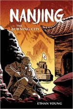 NANJING THE BURNING CITY, GRAPHIC NOVEL, ETHAN YOUNG, RAPE OF NANKING, MASSACRE, CHINESE HISTORY, WW2, BOOK COVER
