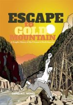 ESCAPE TO GOLD MOUNTAIN, CHINESE CANADIAN AMERICAN HISTORY, DAVID HT WONG, HISTORICAL FICTION BOOK