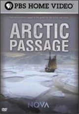 PBS NOVA, ARCTIC PASSAGE, SIR JOHN FRANKLIN, ROALD AMUNDSEN, EXPLORATION, HISTORY, HOME VIDEO