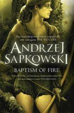 ANDRZEJ SAPKOWSKI, THE WITCHER, BAPTISM OF FIRE, FANTASY NOVEL, BOOK COVER