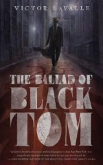 THE BALLAD OF BLACK TOM, VICTOR LAVALLE, BOOK COVER, HORROR, HISTORICAL