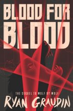 BLOOD FOR BLOOD, ALTERNATIVE HISTORY, YA NOVEL, BOOK COVER, RYAN GRAUDIN