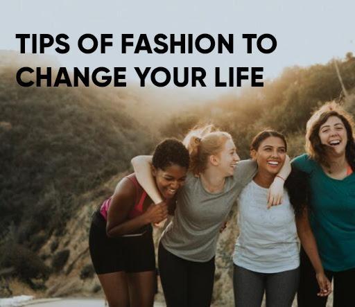 fashion change life