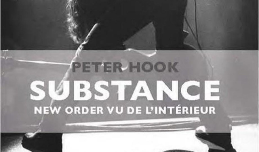 Peter Hook / Substance, New Order vu de l'intérieur.