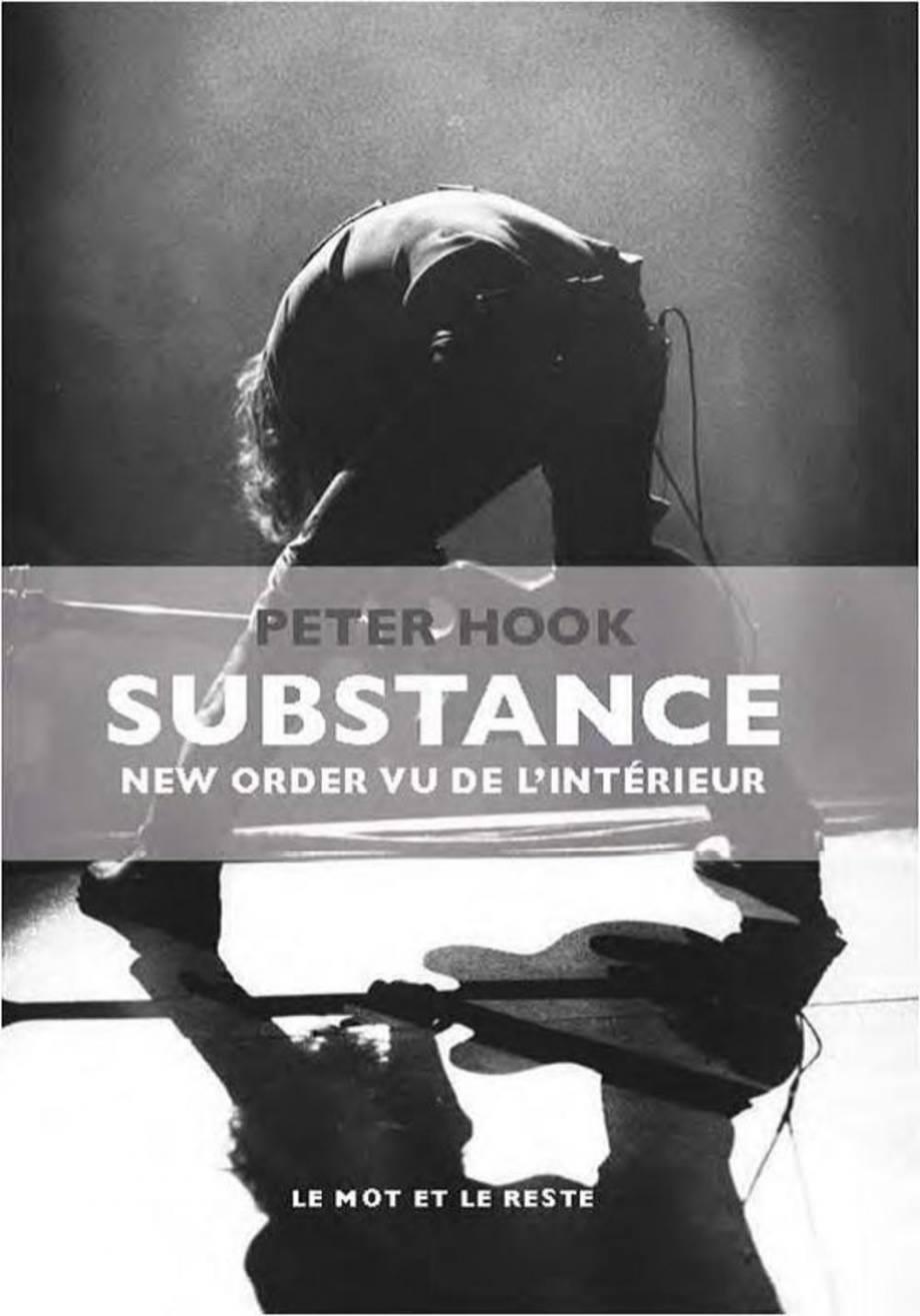Peter Hook / Substance, New Order vu de l'intérieur.