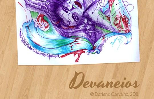 ilustração devaneios, de darlene carvalho. 2011. desenho. arte. desenho de mulher. caneta esferográfica.