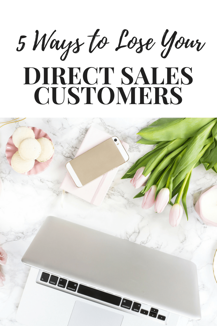 5 Ways to Lose Your Direct Sales Customers, Customer Service, Marketing, DarlingCEO