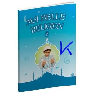 ma-belle-religion-2-les-fondements-de-ma-foi-par-faruk-salman-erkam