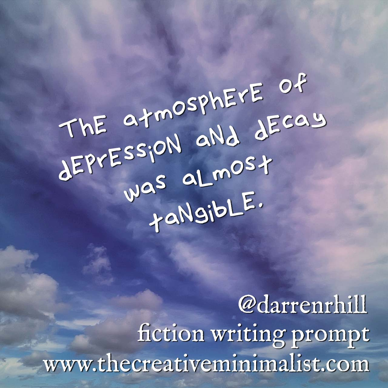 The atmosphere of depression and decay was almost tangible. fiction writing prompt