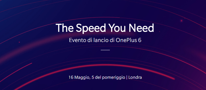 OnePlus 6: verrà presentato ufficialmente il 16 maggio a Londra