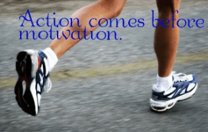 action-before-motivation