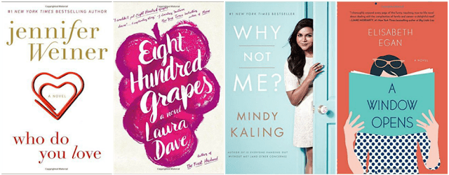Jennifer Weiner, Laura Dave, Mindy Kaling, A Window Opens, Who Do You Love, Eight Hundred Grapes
