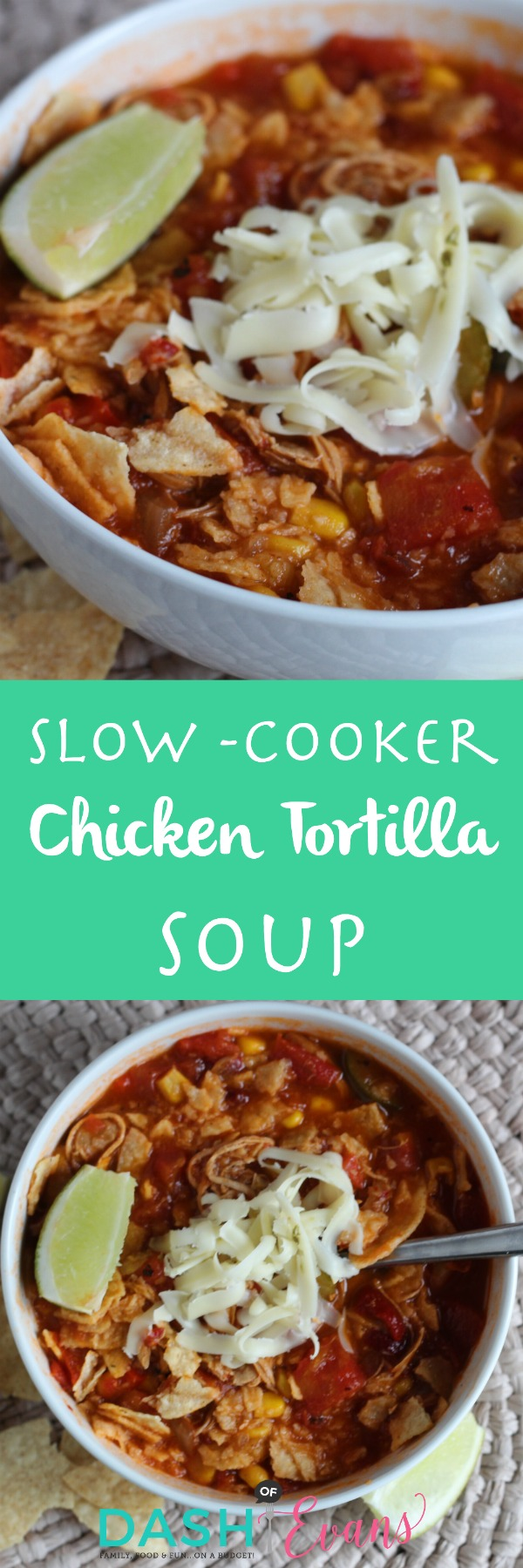 Slow-Cooker Chicken Tortilla Soup - Dash Of Evans