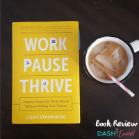 Work PAUSE Thrive by Lisen Stromberg. A review by @DashOfEvans