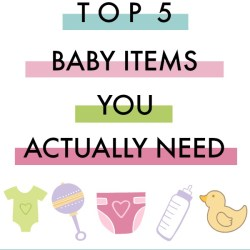 Top 5 Baby Items You Really Need…p...