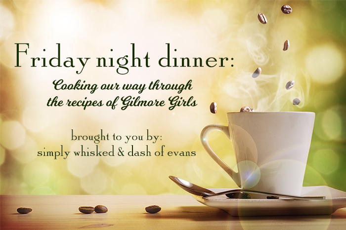 Who loves Gilmore Girls?! WE DO! Check out my blog and Simply Whisked for Friday Night Dinner! We're cooking our way through the series.