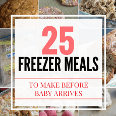 25 Favorite Freezer Meals to Make Before Baby Comes (or ANYTIME!)