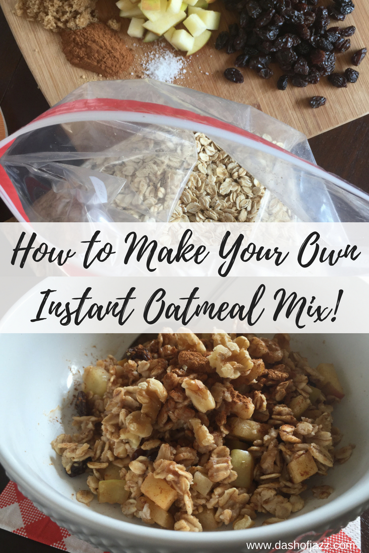 Make your own homemade instant oatmeal mix for quick, easy, and tasty weekday mornings. Easy tutorial and customized mix-in suggestions here. Recipe by Dash of Jazz #dashofjazzblog #oatmealrecipeshealthy #oatmealmixdry #oatmealmixrecipe