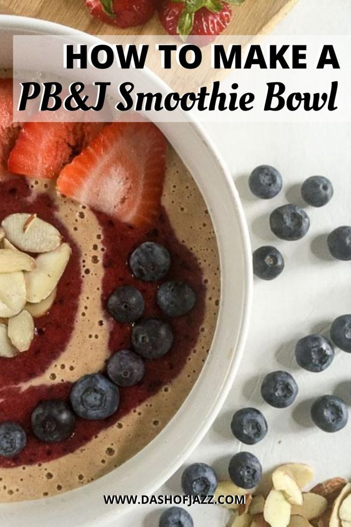 "close up of smoothie bowl with text overlay ""how to make a pb&j smoothie bowl"""