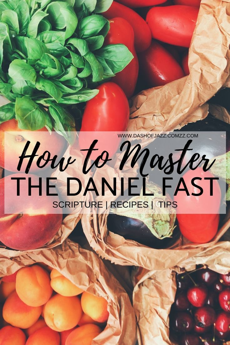 The Daniel Fast survival guide is comprised of recipes, tips, and encouragement to help you succeed in the Daniel Fast or any type of diet change. By Dash of Jazz #newyearsresolutions #danielfast #plantbasedideas #mealprepping #danielfastrecipes #plantbasedrecipes #dashofjazzblog