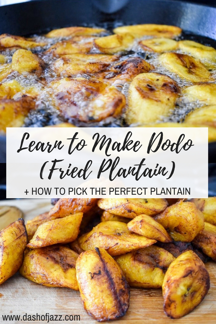 Easily pick and fry the best dodo (fried plantain)--a West African, Caribbean, and Latin American staple--with this simple recipe and tips by Dash of Jazz