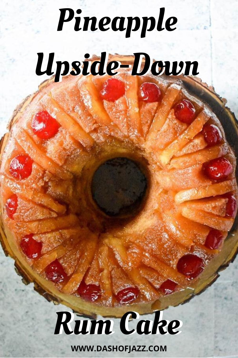 overhead view of pineapple upside down rum cake with text overlay