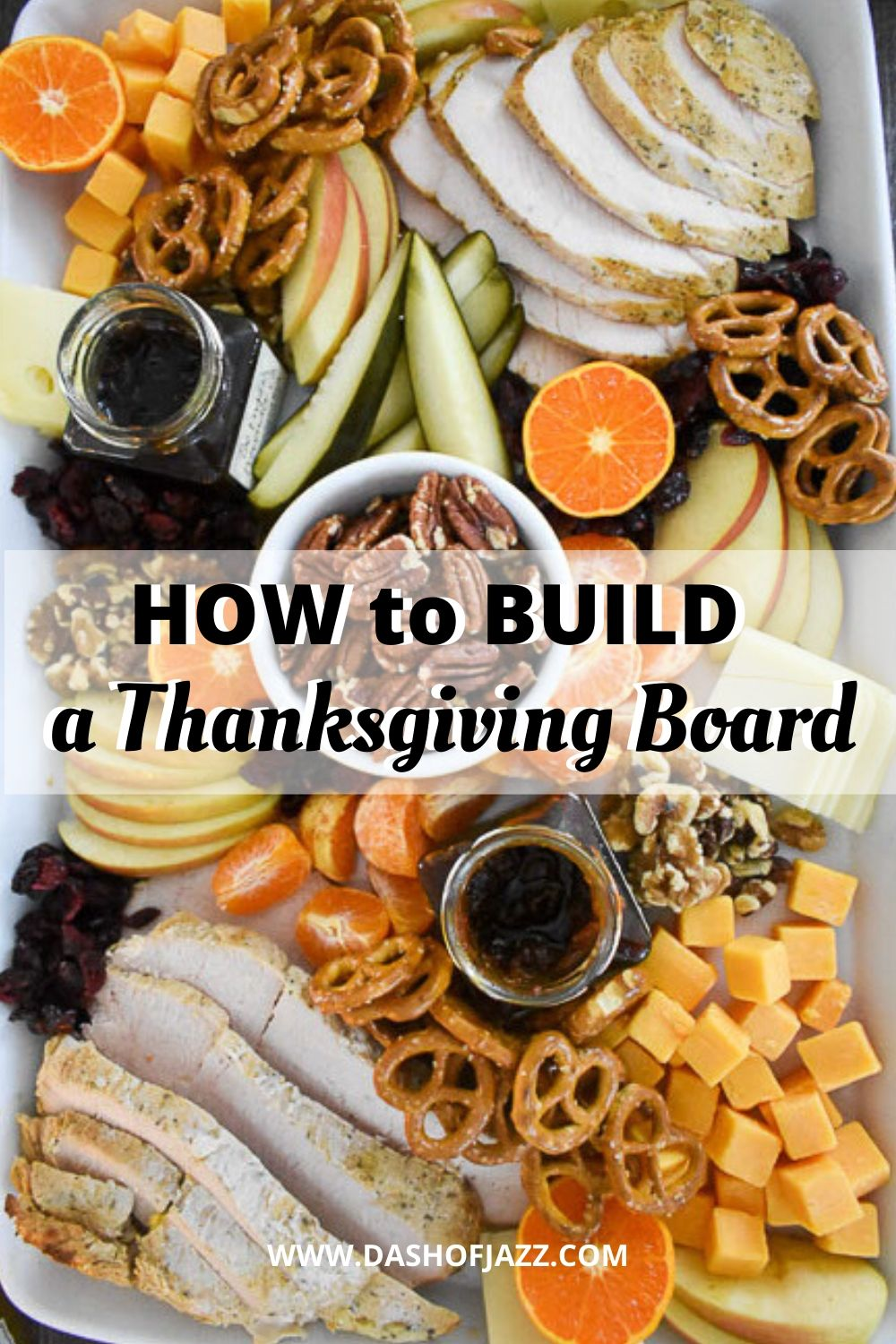 "overhead view of appetizer tray with text overlay ""how to build a Thanksgiving board"""