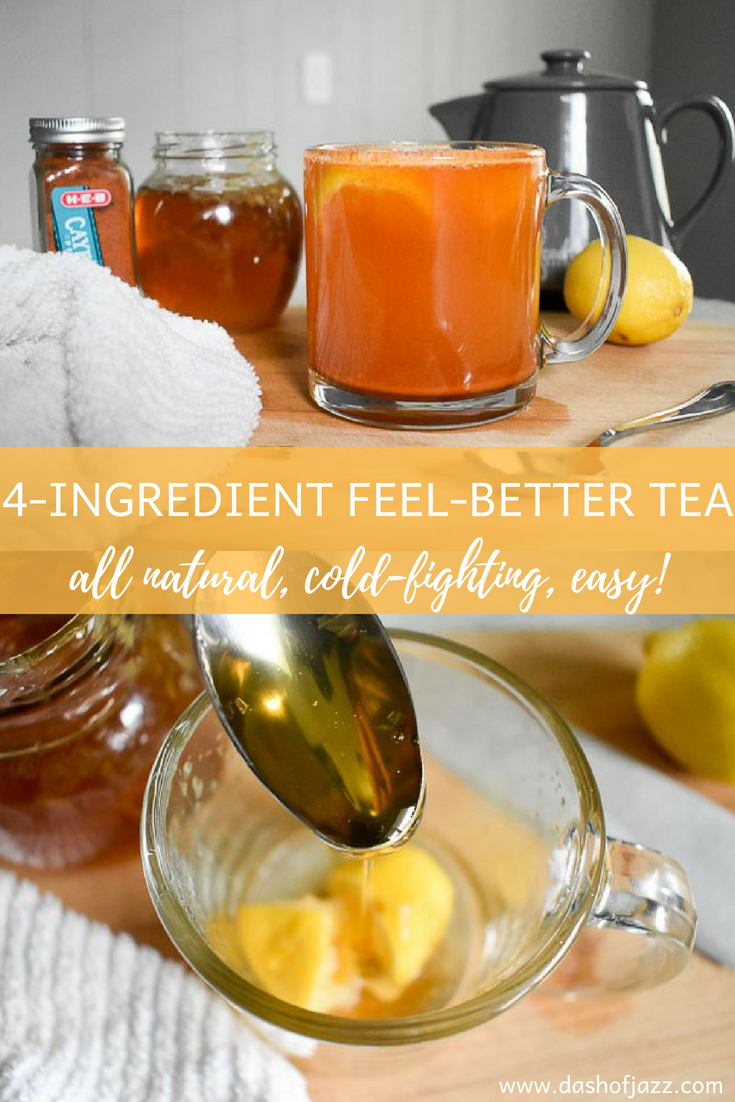 4-ingredient feel-better tea is an all natural homemade cold and cough fighter made simply with just a few common household ingredients. Recipe and tutorial by Dash of Jazz