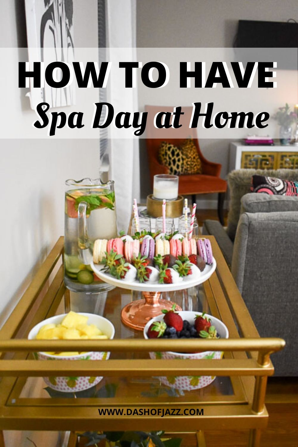 """bar cart with fresh fruit and pastries on it and text overlay """"how to have spa day at home"""""""