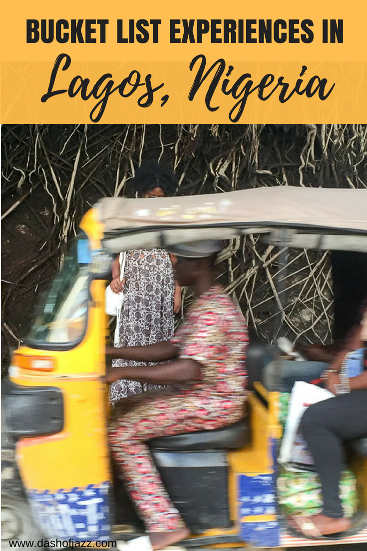 Exciting, unique experiences you should add to your travel bucket list when visiting Lagos, Nigeria on the coast of West Africa! by Dash of Jazz