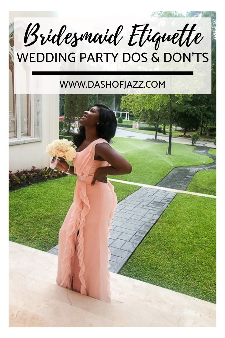 Common sense etiquette advice aka dos and don\'ts for every bridesmaid, groomsman, or wedding party member by Dash of Jazz #dashofjazzblog #bridesmaidetiquette #bridesmaidetiquettethebride #bridesmaidduties #bridesmaiddosanddonts